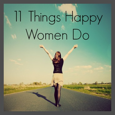 11 Things Happy Women Do
