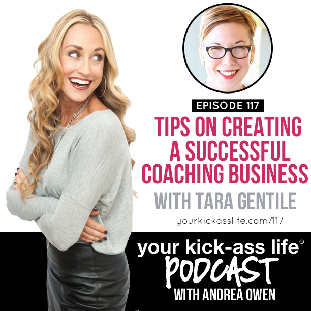 Episode 117: Tips on Creating a Successful Coaching Business, with Tara Gentile