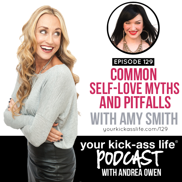 Episode 129: Common self-love myths and pitfalls with Amy Smith