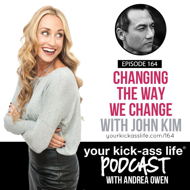Episode 164: Changing The Way We Change with John Kim