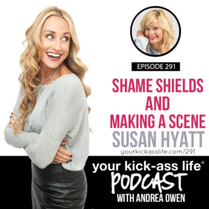 Episode 291: Shame Shields and Making a Scene, with Susan Hyatt