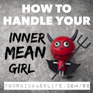Episode 92: How to handle your inner mean girl