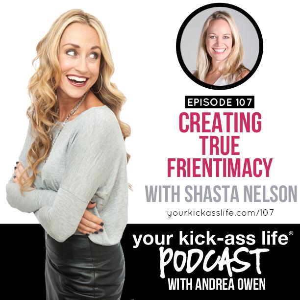 Episode 107: Creating True Frientimacy, with Shasta Nelson