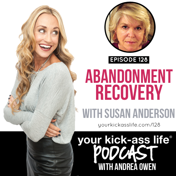 Episode 128: Abandonment Recovery, with Susan Anderson