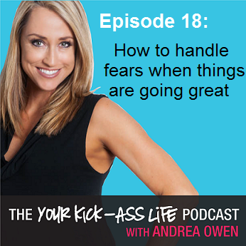 Episode 18: How to handle fears when things are going great
