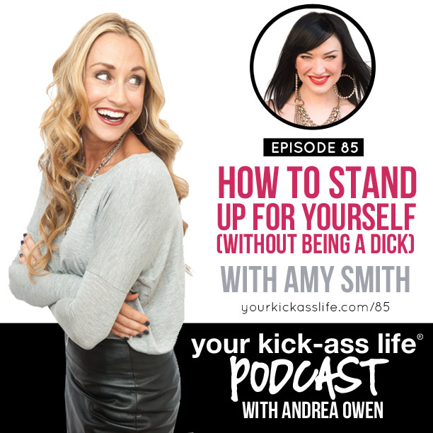 Episode 85: Stand up for yourself without being a dick, with Amy E. Smith