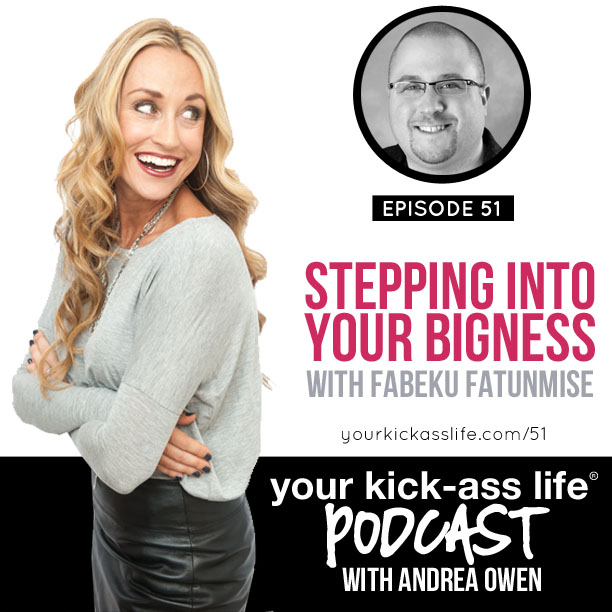 Episode 51: Stepping into Your Bigness, with Fabeku Fatunmise