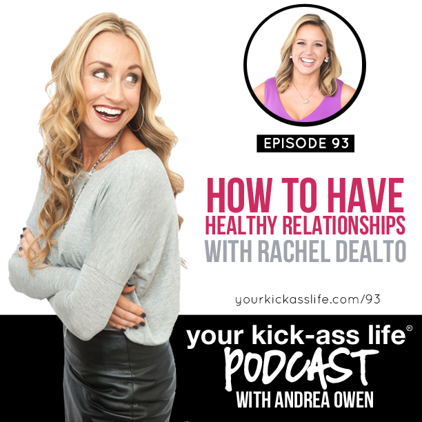 Episode 93: Healthy Relationships with Yourself and Others, with Rachel DeAlto
