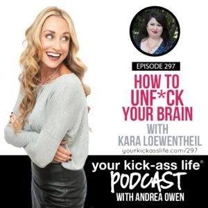 Episode 297: How to Unf*ck Your Brain with Kara Loewentheil