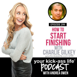 Episode 299: How to Start Finishing with Charlie Gilkey
