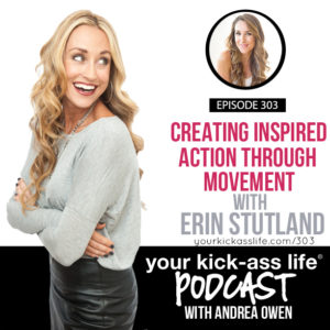 Episode 303: Creating Inspired Action Through Movement with Erin Stutland