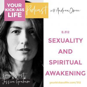 Episode 312: Sexuality and Spiritual Awakening Jessica Graham