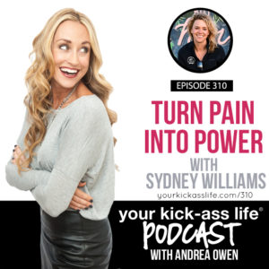 Episode 310: Turn Pain Into Power with Sydney Williams
