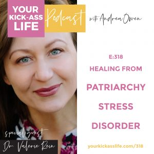 Healing from Patriarchy Stress Disorder with Dr. Valerie Rein