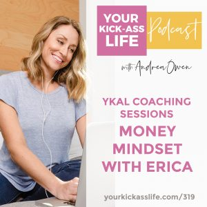 Episode 319: YKAL Coaching Sessions: Money Mindset with Erica