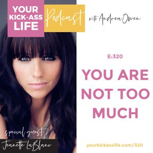 Episode 320: You Are Not Too Much with Jeanette LeBlanc