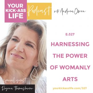 Episode 327: Harnessing the Power of Womanly Arts with Mama Gena