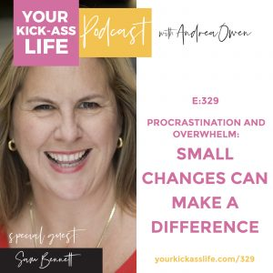 Episode 329: Procrastination and Overwhelm: Small Changes Can Make a Difference with Sam Bennett