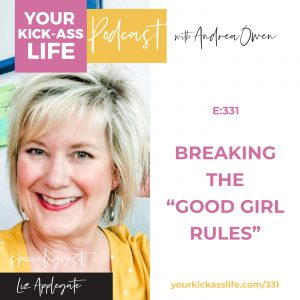 "Episode 331:  Breaking the ""Good Girl Rules"" with Liz Applegate"