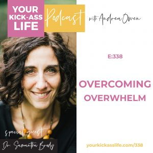 Episode 338: Overcoming Overwhelm with Dr. Samantha Brody