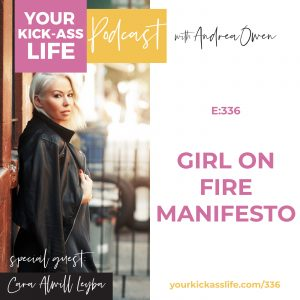 Episode 336: The Girl on Fire Manifesto with Cara Alwill Leyba