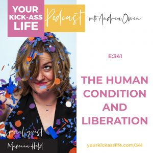 Episode 341: The Human Condition and Liberation with Makenna Held