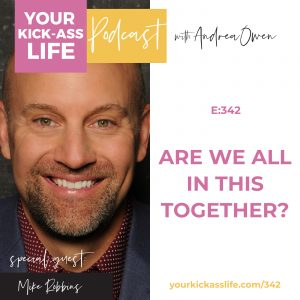 Episode 342: Are we all in this together? With Mike Robbins