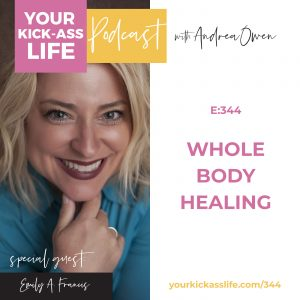 Episode 344: Whole Body Healing with Emily A. Francis