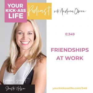 Episode 349: Friendships at Work with Shasta Nelson