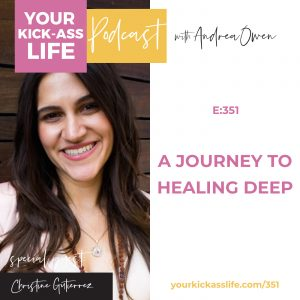 Episode 351: A Journey to Healing Deep with Christine Gutierrez