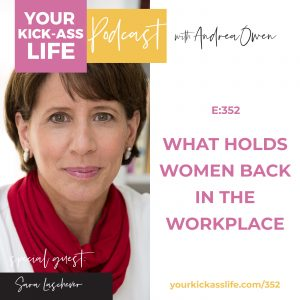Episode 352: What Holds Women Back in the Workplace with Sara Laschever