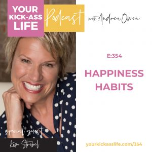 Episode 354: Happiness Habits with Kim Strobel