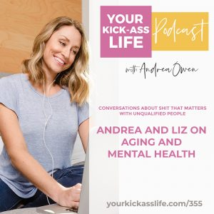 Episode 355: CASTMWUP with Andrea and Liz on Aging and Mental Health