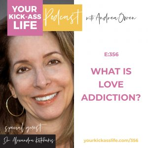 Episode 356: What is love addiction? With Dr. Alexandra Katehakis