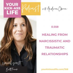 Episode 358: Healing from Narcissistic and Traumatic Relationships with Britt Frank