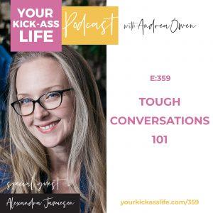 Episode 359: Tough Conversations 101 with Alexandra Jamieson