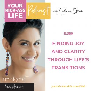 Episode 360: Finding Joy and Clarity Through Life's Transitions with Liza Harper