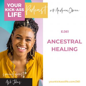 Episode 361: Ancestral Healing with Ash Johns