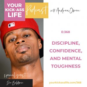 Episode 368:Discipline, Confidence, and Mental Toughness with Dre Baldwin