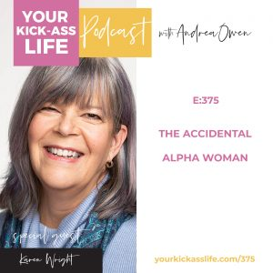 Episode 375: The Accidental Alpha Woman with Karen Wright
