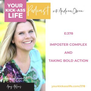 Episode 378: Imposter Complex and Taking Bold Action with Amy Ahlers