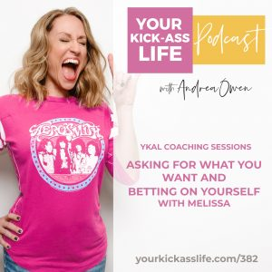 Episode 382: Asking for What You Want and Betting on Yourself with Melissa