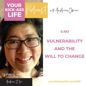 Episode 383: Vulnerability and the Will to Change with Andrea J. Lee