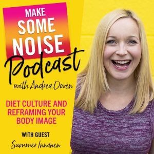 Episode 387: Diet Culture and Reframing Your Body Image with Summer Innanen