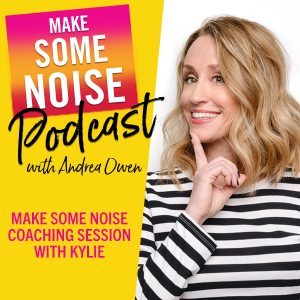 Episode 388: Make Some Noise Coaching Session with Kylie